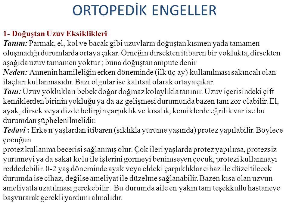 ORTOPEDİK ENGELLER 1- Doğuştan Uzuv Eksiklikleri