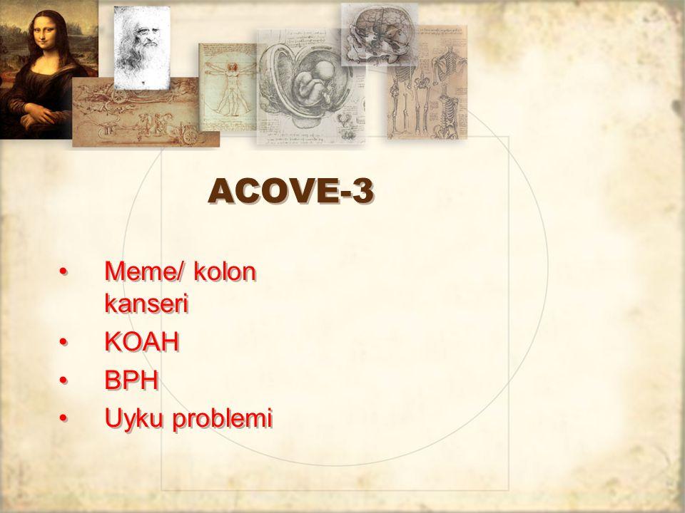 ACOVE-3 Meme/ kolon kanseri KOAH BPH Uyku problemi
