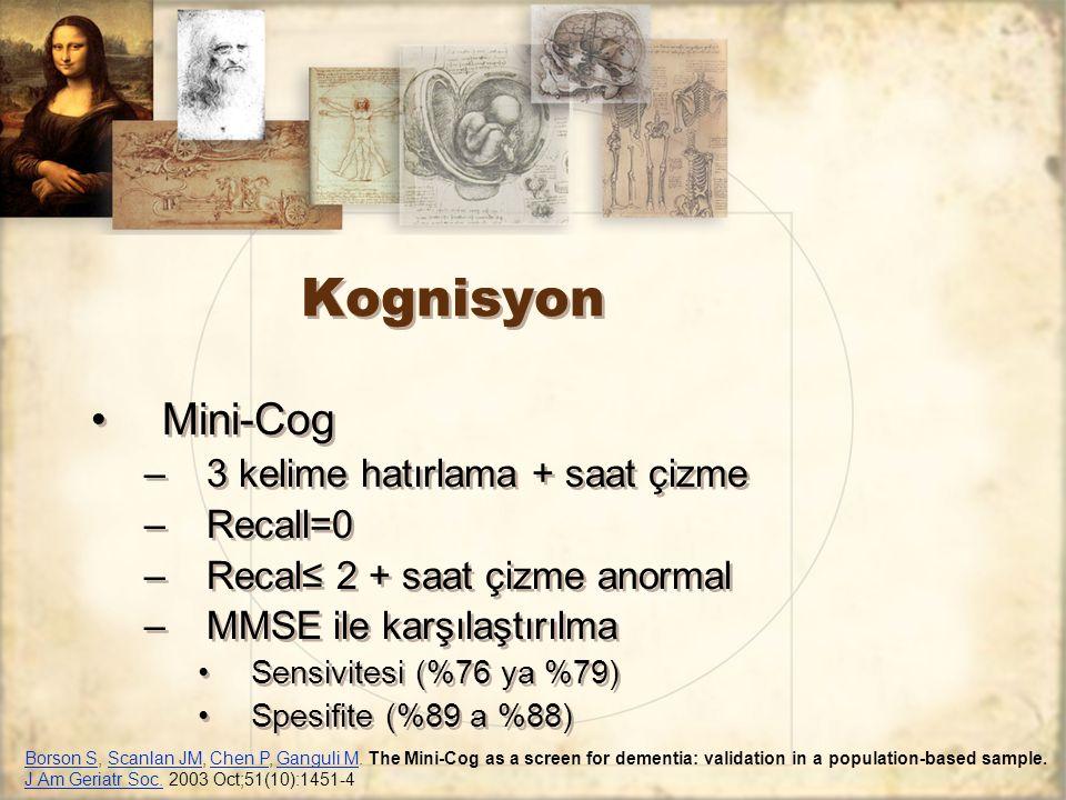 Kognisyon Mini-Cog 3 kelime hatırlama + saat çizme Recall=0