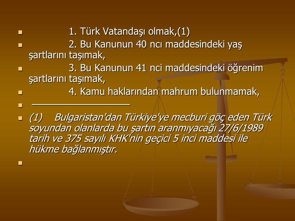 1. Türk Vatandaşı olmak,(1)