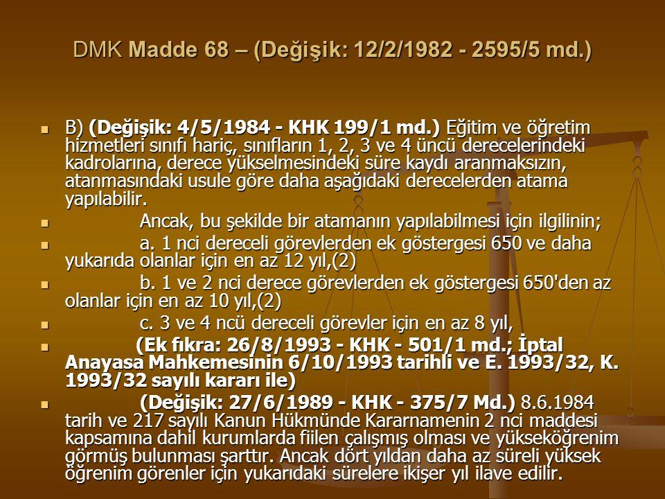 DMK Madde 68 – (Değişik: 12/2/1982 - 2595/5 md.)