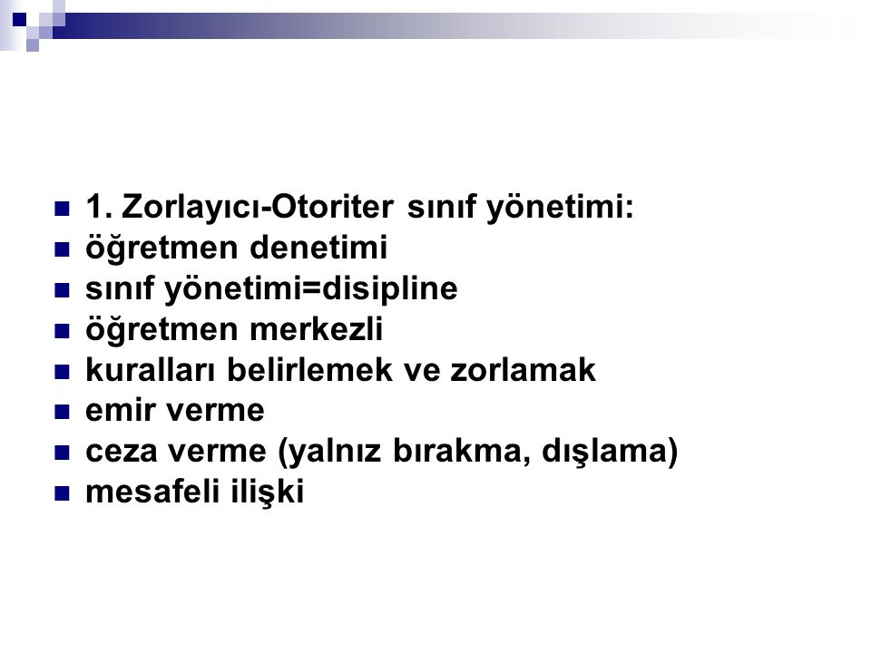 1. Zorlayıcı-Otoriter sınıf yönetimi: