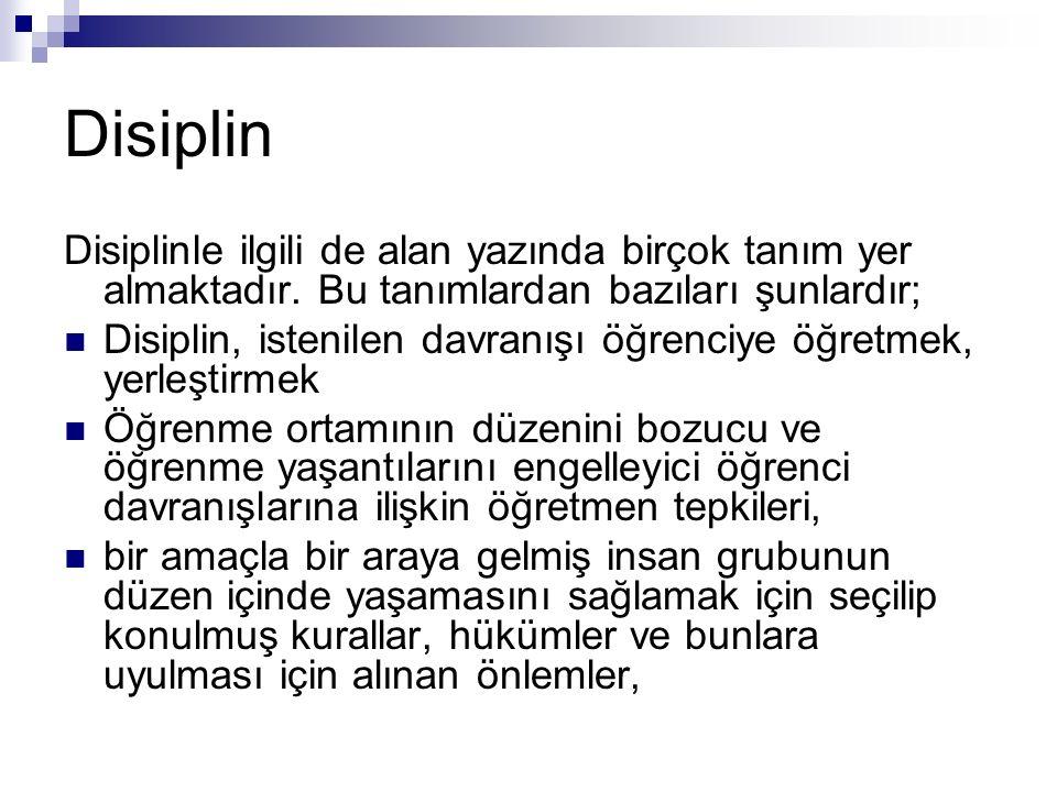 Disiplin Disiplinle ilgili de alan yazında birçok tanım yer almaktadır. Bu tanımlardan bazıları şunlardır;