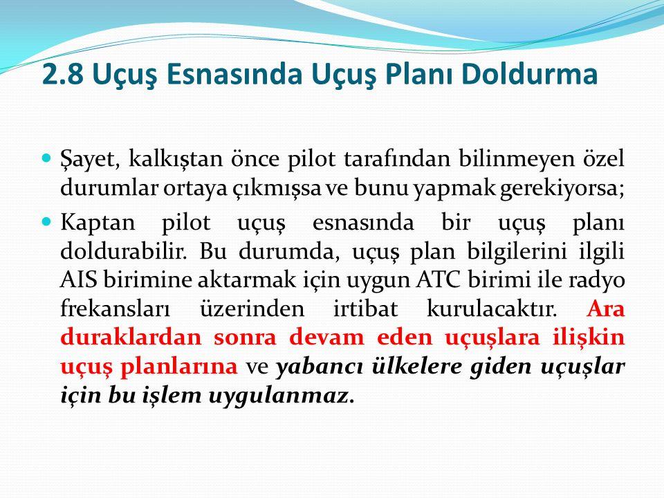 2.8 Uçuş Esnasında Uçuş Planı Doldurma