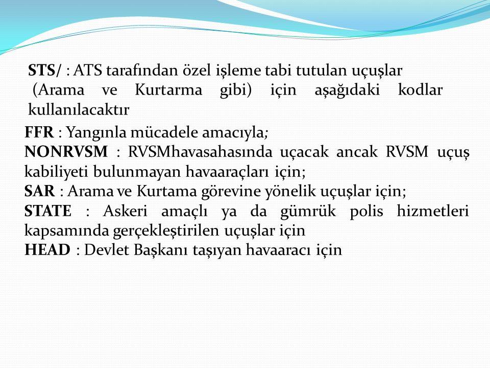 STS/ : ATS tarafından özel işleme tabi tutulan uçuşlar