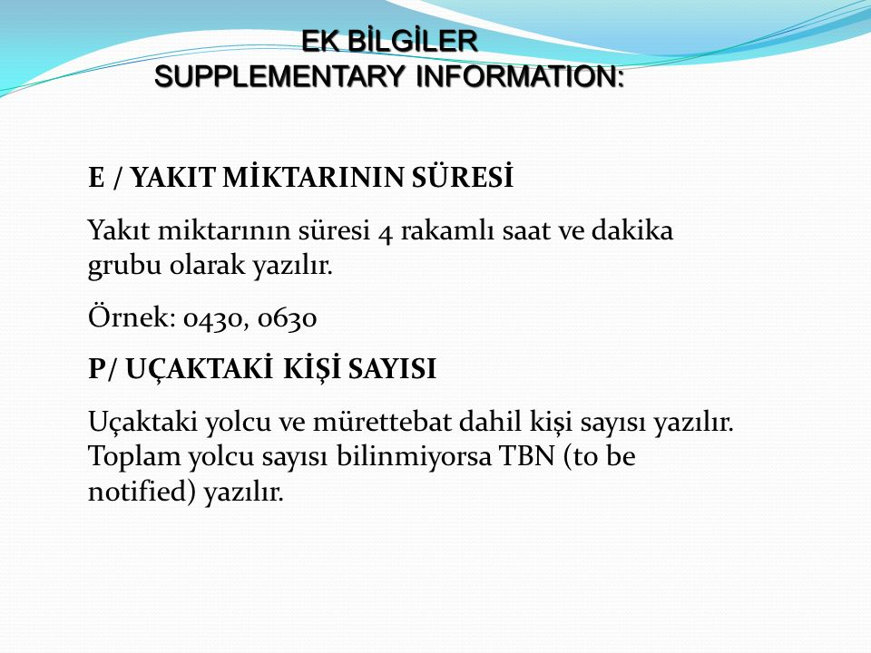 EK BİLGİLER SUPPLEMENTARY INFORMATION: