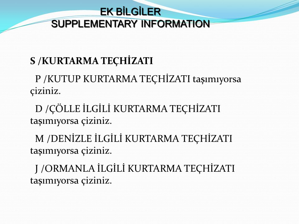 EK BİLGİLER SUPPLEMENTARY INFORMATION
