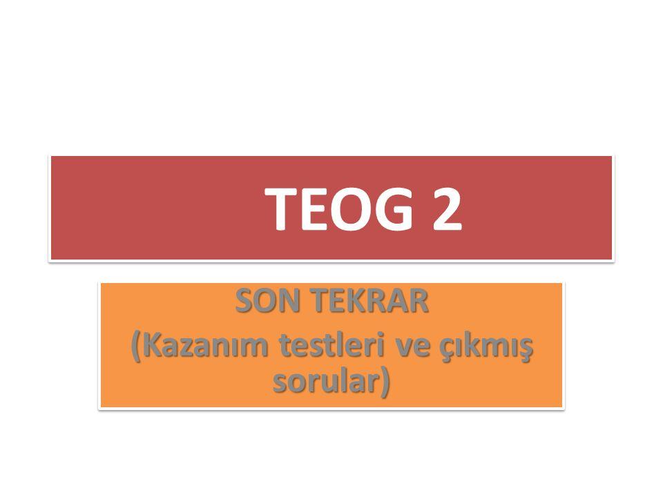 SON TEKRAR (Kazanım testleri ve çıkmış sorular)