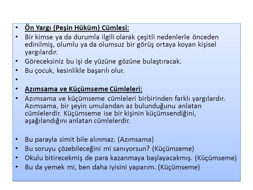 Ön Yargı (Peşin Hüküm) Cümlesi: