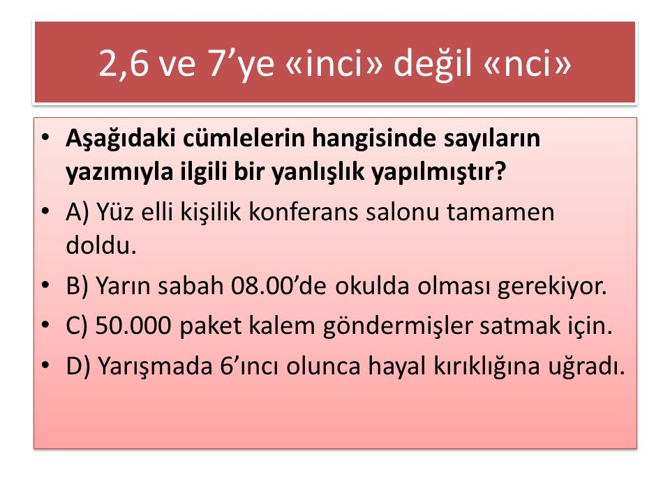 2,6 ve 7'ye «inci» değil «nci»