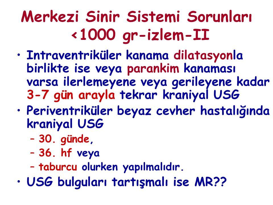 Merkezi Sinir Sistemi Sorunları <1000 gr-izlem-II