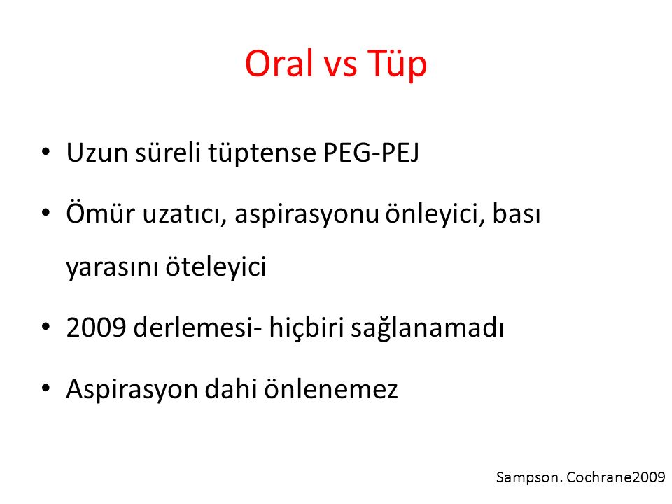 Oral vs Tüp Uzun süreli tüptense PEG-PEJ