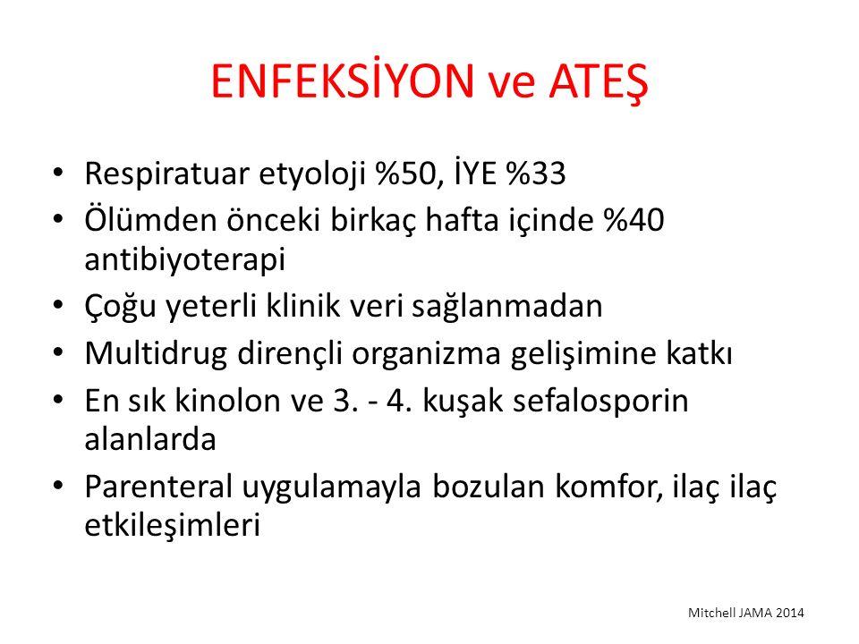 ENFEKSİYON ve ATEŞ Respiratuar etyoloji %50, İYE %33