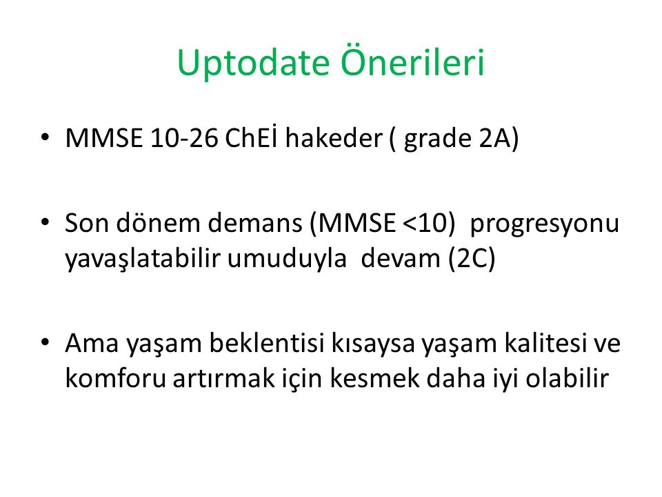 Uptodate Önerileri MMSE 10-26 ChEİ hakeder ( grade 2A)