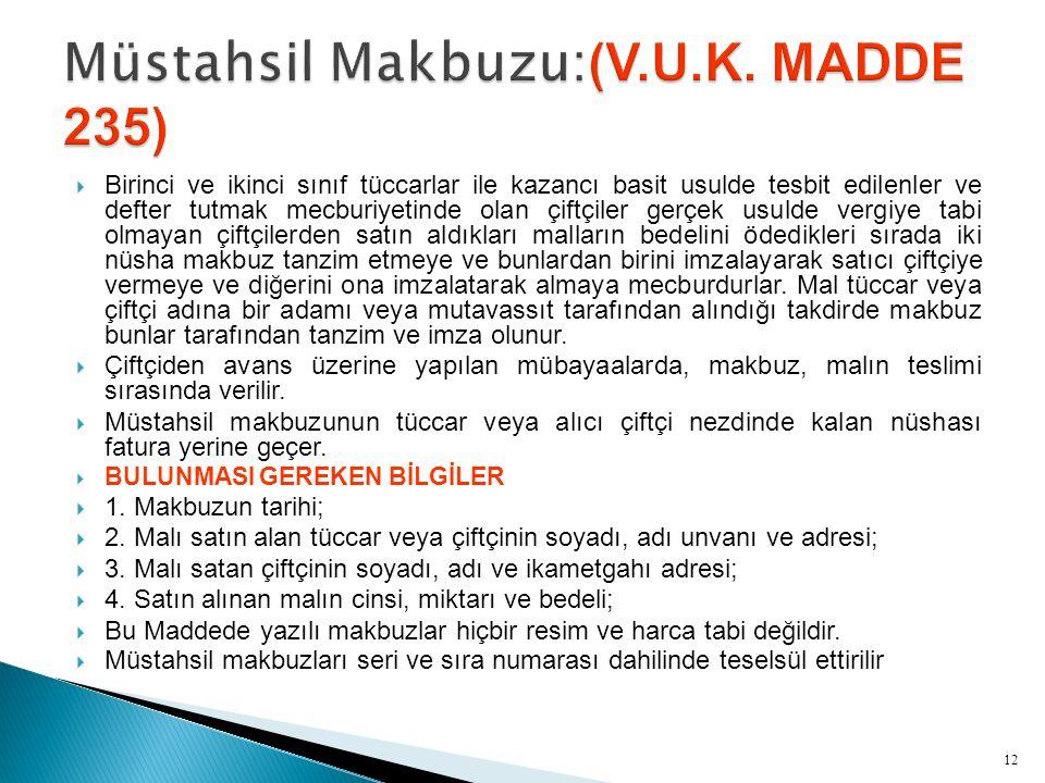 Müstahsil Makbuzu:(V.U.K. MADDE 235)