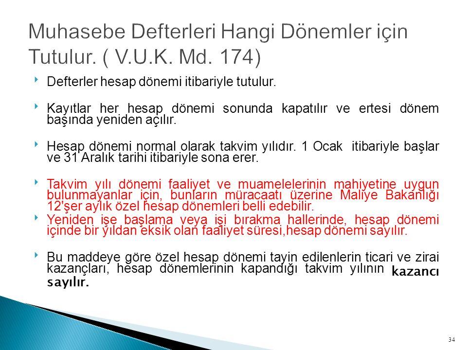 Muhasebe Defterleri Hangi Dönemler için Tutulur. ( V.U.K. Md. 174)