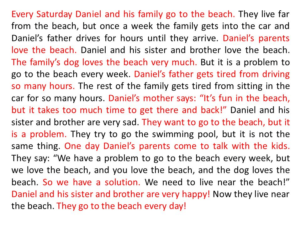 Every Saturday Daniel and his family go to the beach