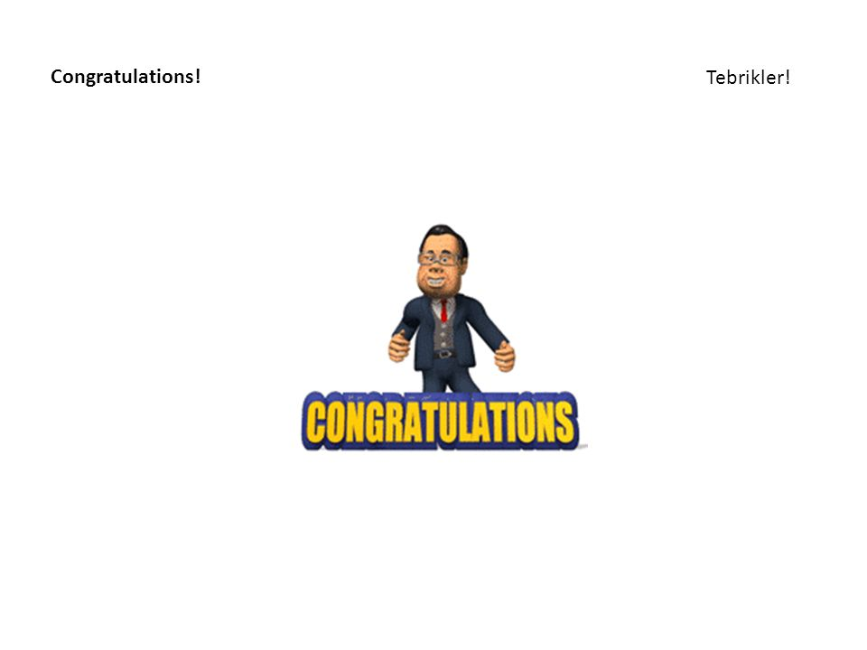 Congratulations! Tebrikler!