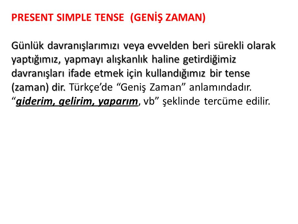PRESENT SIMPLE TENSE (GENİŞ ZAMAN)