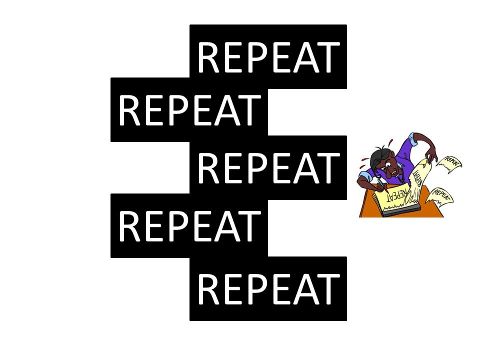 REPEAT REPEAT REPEAT REPEAT REPEAT