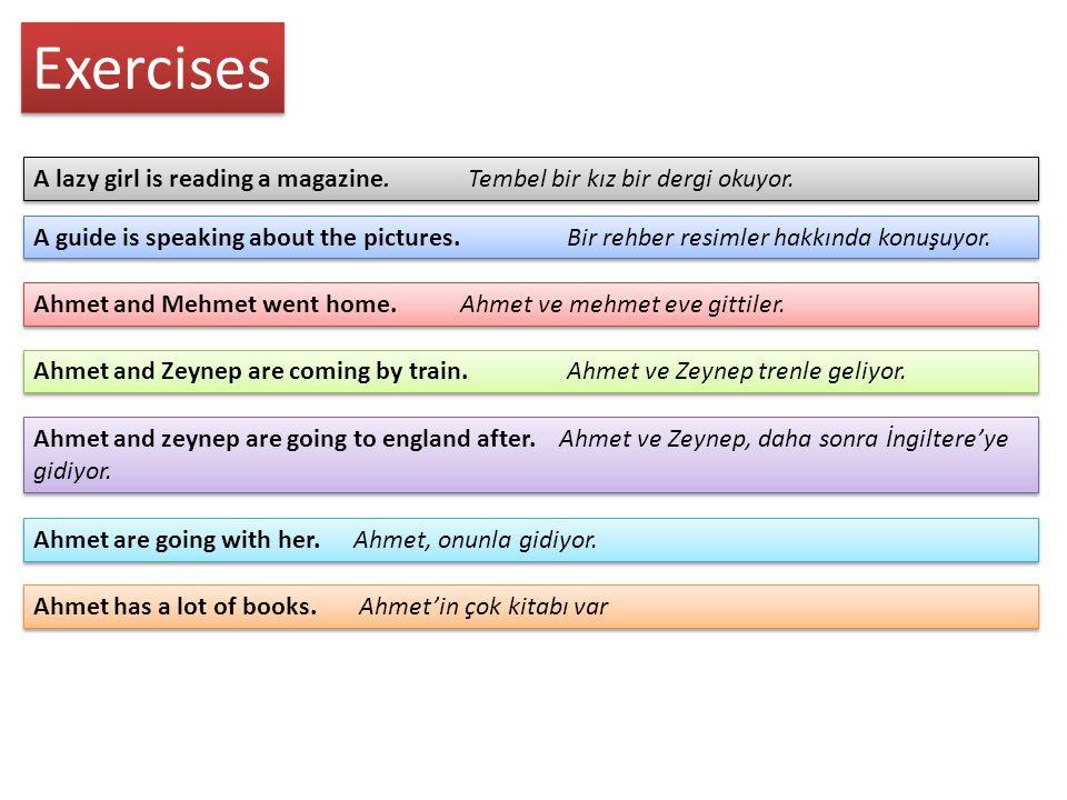 Exercises A lazy girl is reading a magazine. Tembel bir kız bir dergi okuyor.