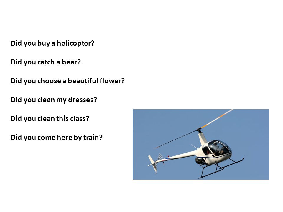 Did you buy a helicopter