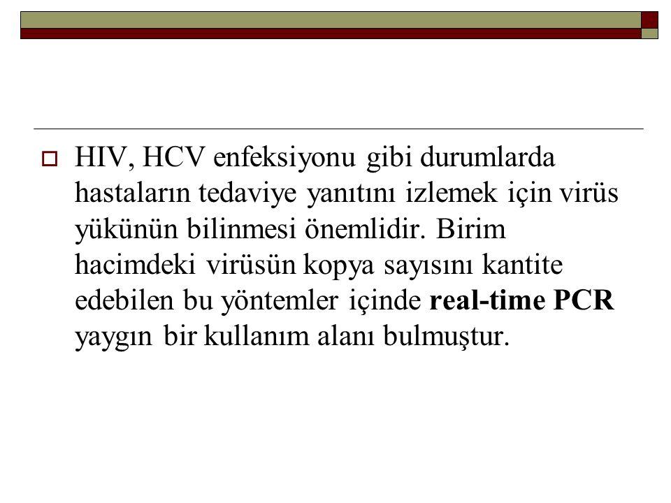 HIV, HCV enfeksiyonu gibi durumlarda hastaların tedaviye yanıtını izlemek için virüs yükünün bilinmesi önemlidir.