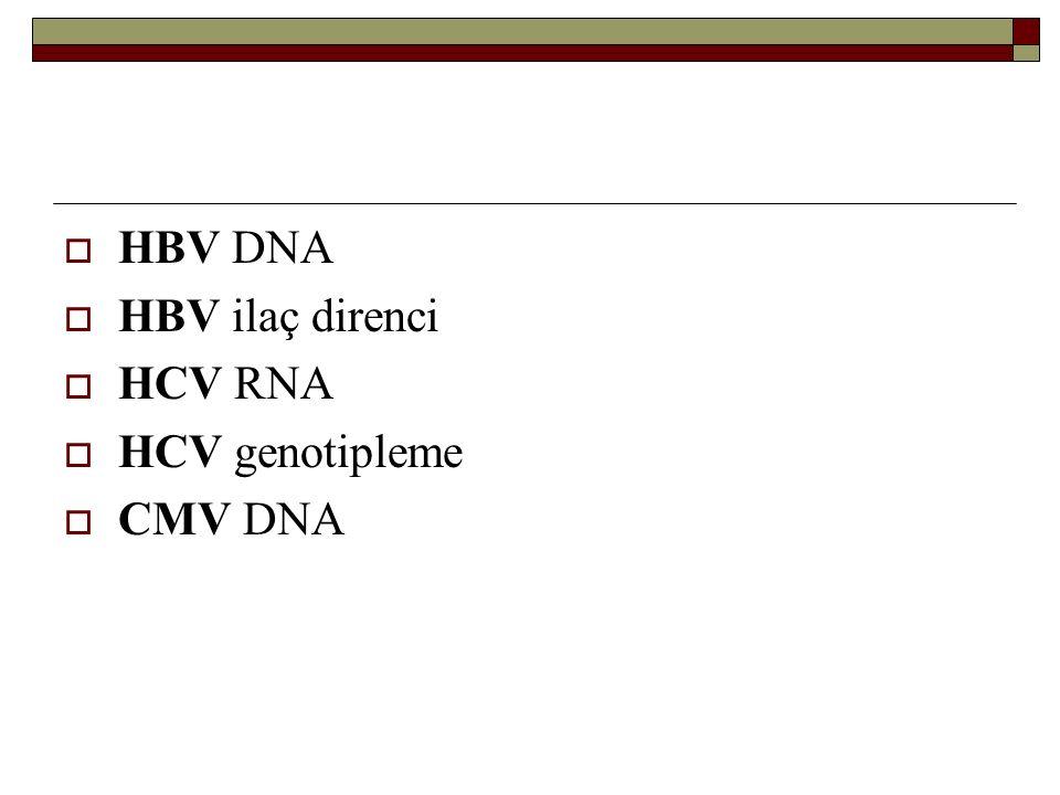 HBV DNA HBV ilaç direnci HCV RNA HCV genotipleme CMV DNA