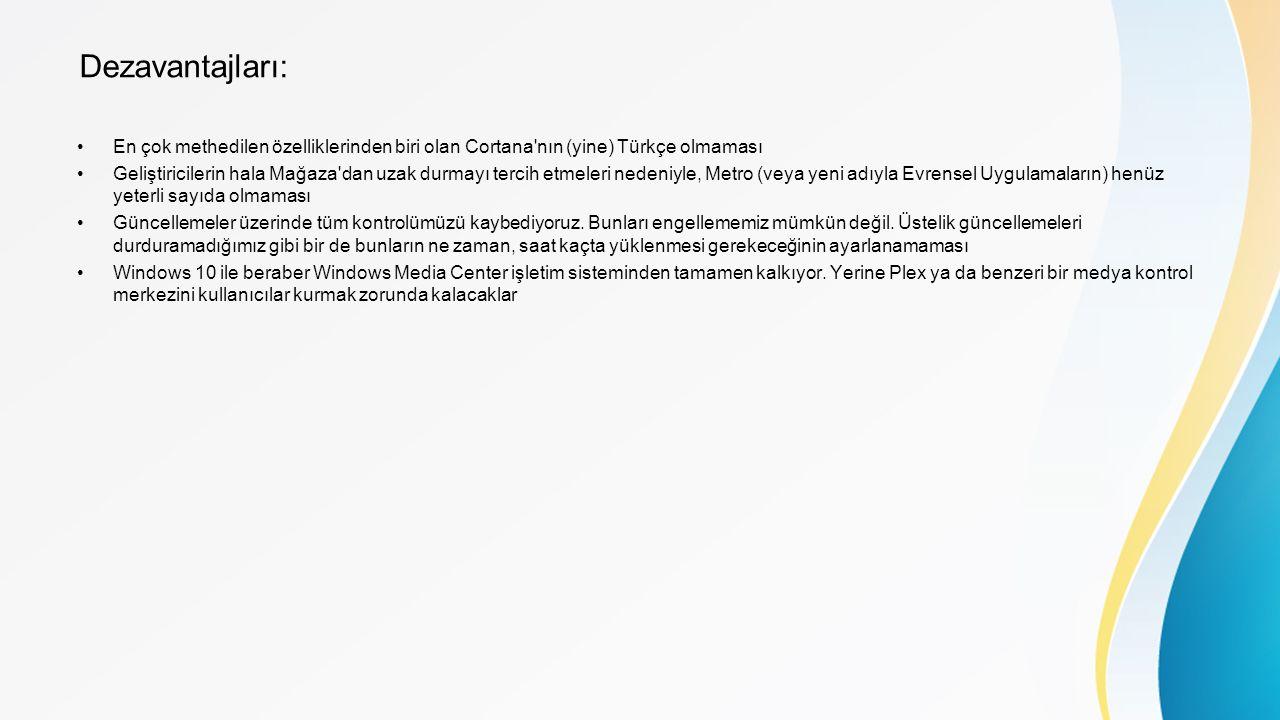 Dezavantajları: En çok methedilen özelliklerinden biri olan Cortana nın (yine) Türkçe olmaması.