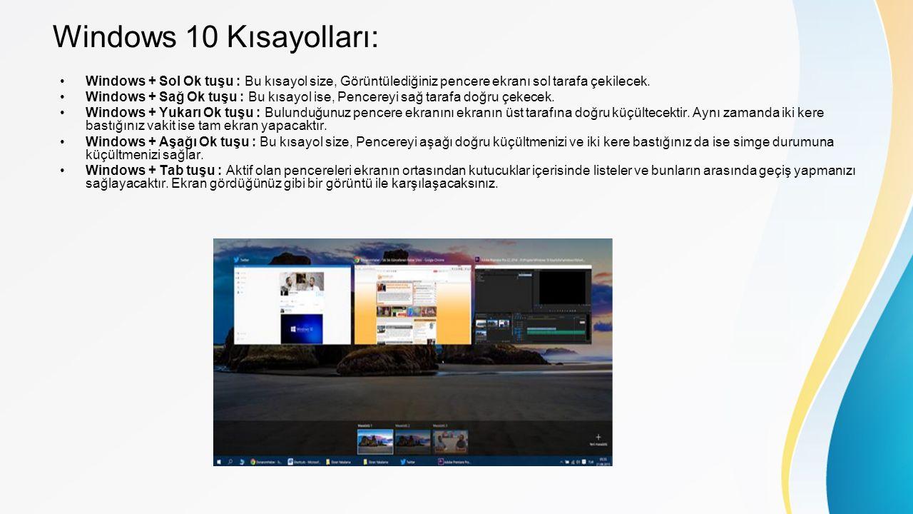 Windows 10 Kısayolları: Windows + Sol Ok tuşu : Bu kısayol size, Görüntülediğiniz pencere ekranı sol tarafa çekilecek.