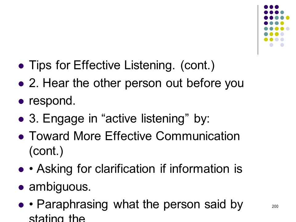 Tips for Effective Listening. (cont.)