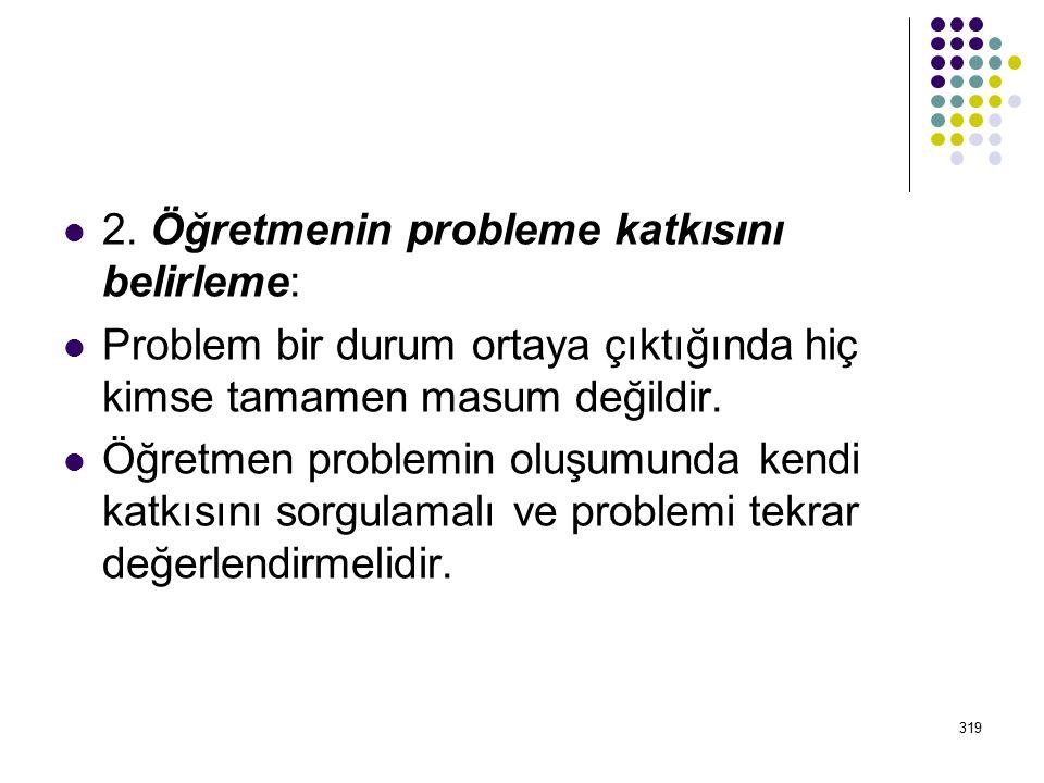 2. Öğretmenin probleme katkısını belirleme: