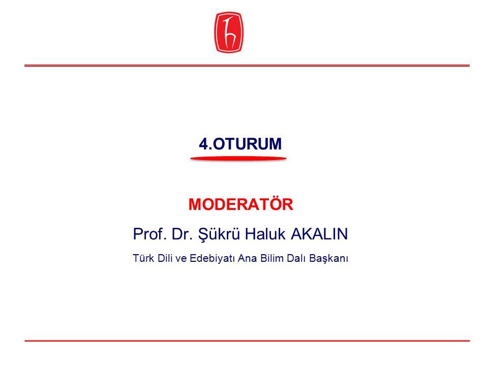 Prof. Dr. Şükrü Haluk AKALIN 4.OTURUM