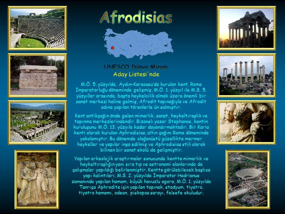 Afrodisias UNESCO Dünya Mirası. Aday Listesi nde.