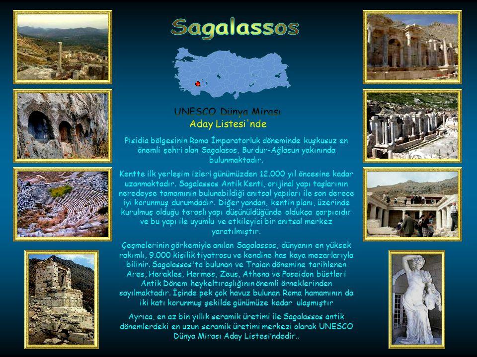 Sagalassos UNESCO Dünya Mirası. Aday Listesi nde.