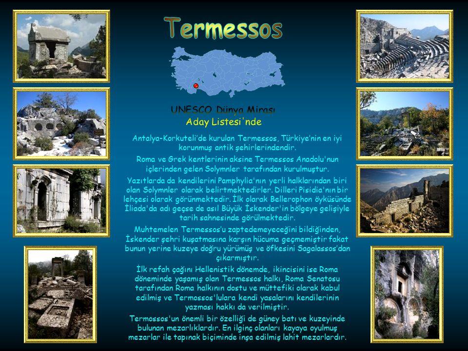 Termessos UNESCO Dünya Mirası. Aday Listesi nde. Antalya-Korkuteli'de kurulan Termessos, Türkiye'nin en iyi korunmuş antik şehirlerindendir.