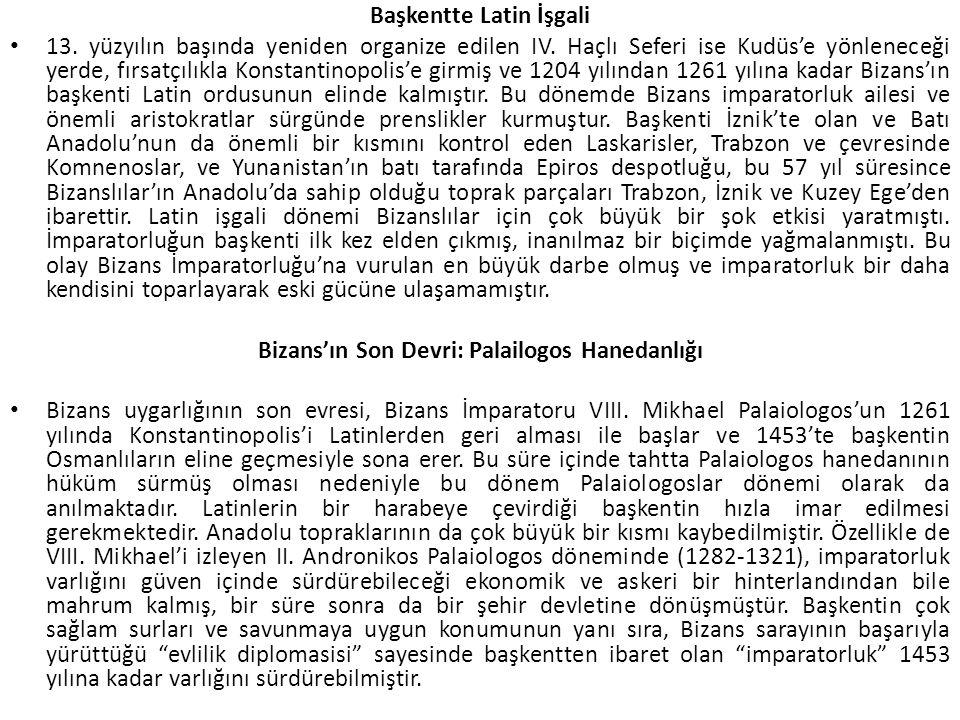 Başkentte Latin İşgali Bizans'ın Son Devri: Palailogos Hanedanlığı