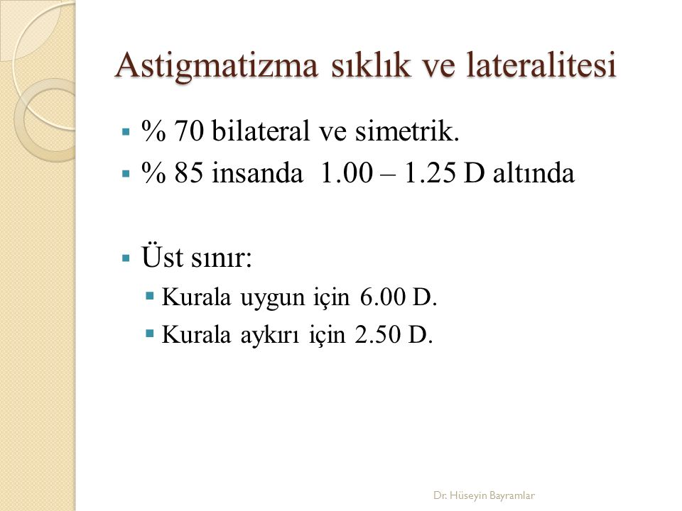 Astigmatizma sıklık ve lateralitesi