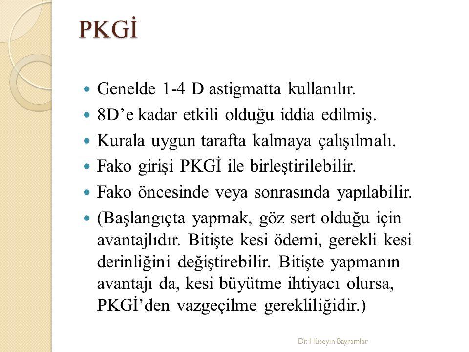 PKGİ Genelde 1-4 D astigmatta kullanılır.