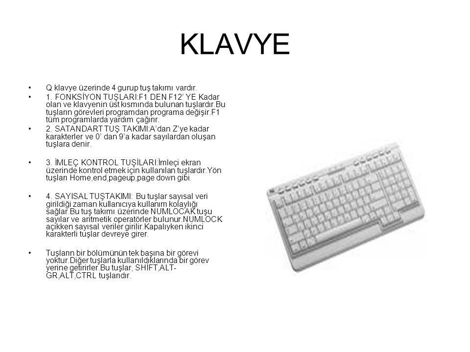 KLAVYE Q klavye üzerinde 4 gurup tuş takımı vardır.