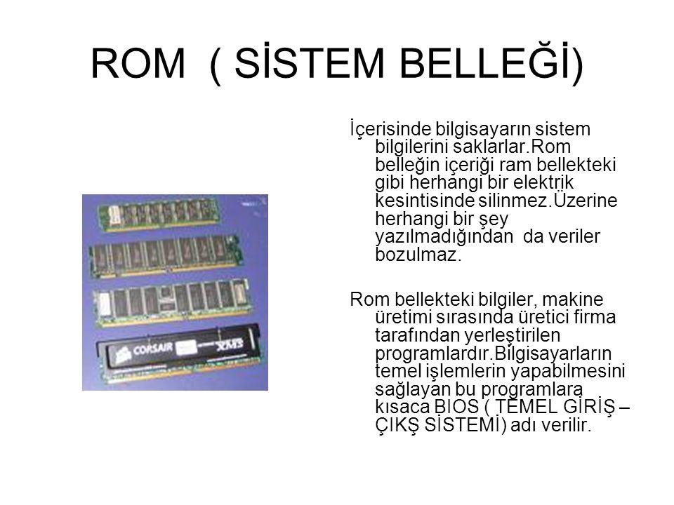 ROM ( SİSTEM BELLEĞİ)