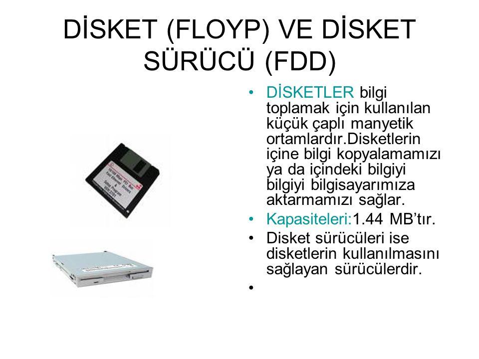 DİSKET (FLOYP) VE DİSKET SÜRÜCÜ (FDD)