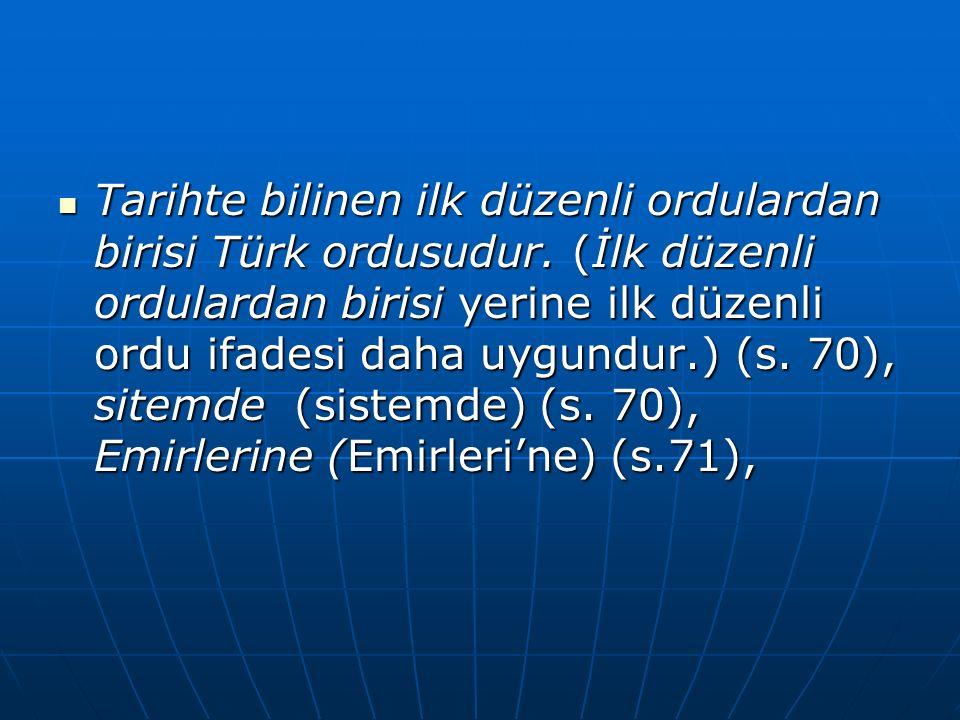 Tarihte bilinen ilk düzenli ordulardan birisi Türk ordusudur