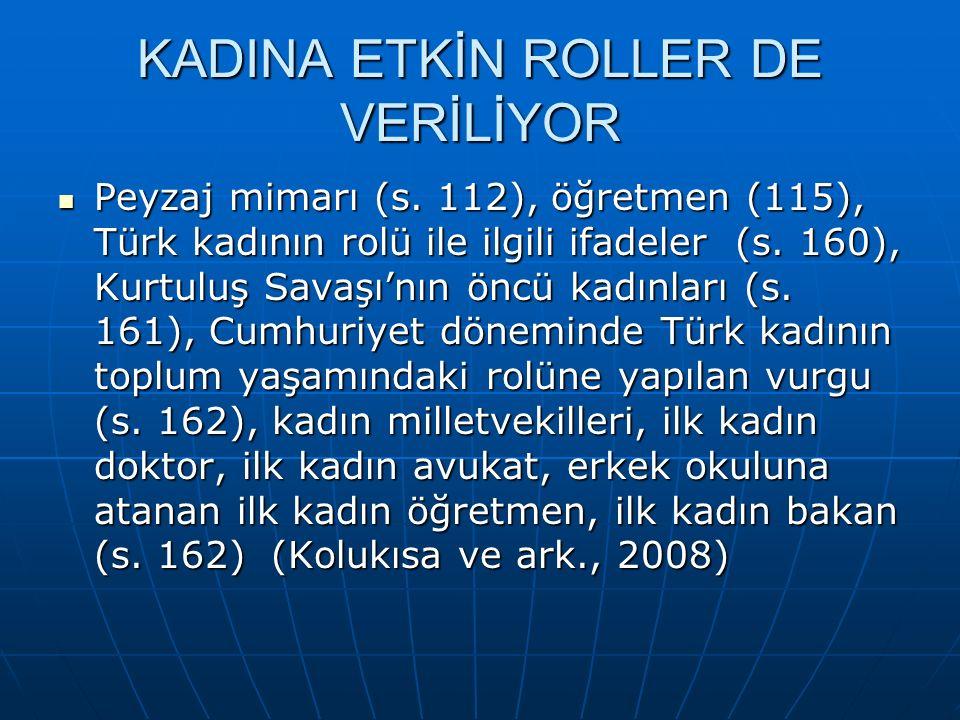 KADINA ETKİN ROLLER DE VERİLİYOR