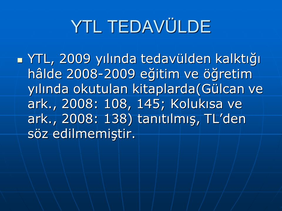 YTL TEDAVÜLDE