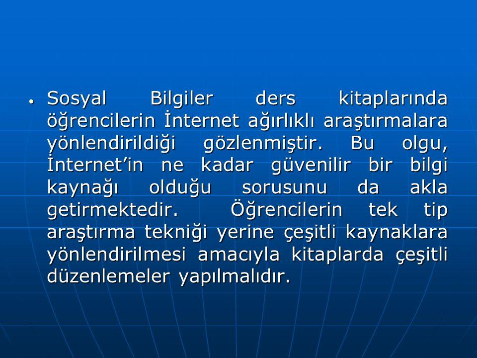 Sosyal Bilgiler ders kitaplarında öğrencilerin İnternet ağırlıklı araştırmalara yönlendirildiği gözlenmiştir.