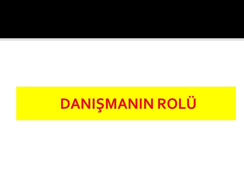DANIŞMANIN ROLÜ