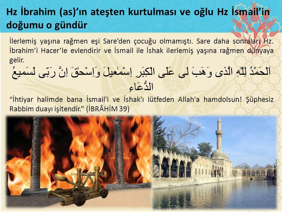 Hz İbrahim (as)'ın ateşten kurtulması ve oğlu Hz İsmail'in doğumu o gündür
