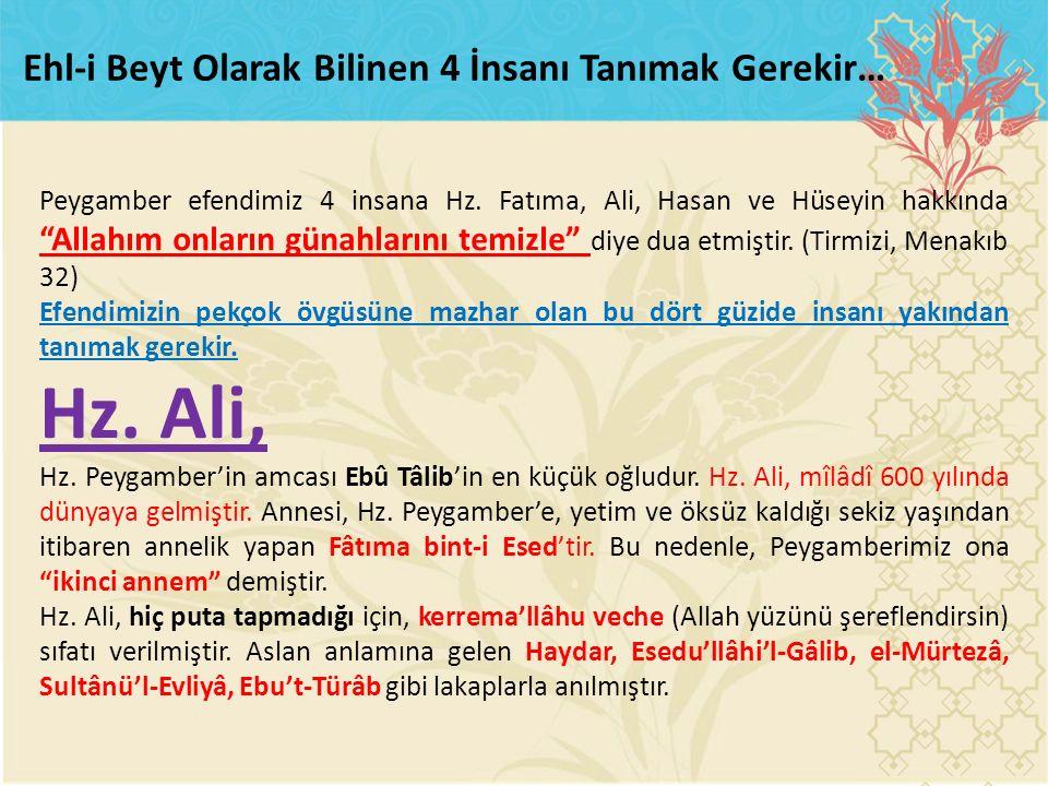 Hz. Ali, Ehl-i Beyt Olarak Bilinen 4 İnsanı Tanımak Gerekir…