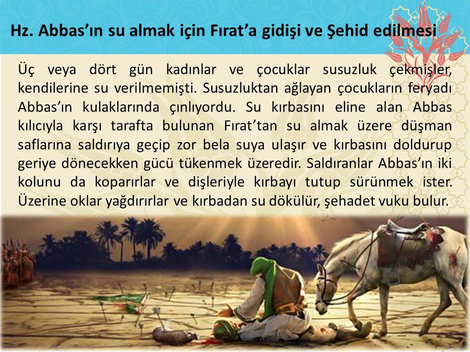 Hz. Abbas'ın su almak için Fırat'a gidişi ve Şehid edilmesi